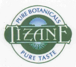 mark for TIZANE PURE BOTANICALS PURE TASTE, trademark #77354589
