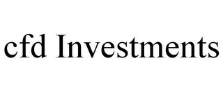 mark for CFD INVESTMENTS, trademark #77360849