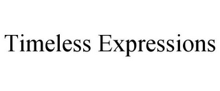 mark for TIMELESS EXPRESSIONS, trademark #77361988