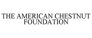 mark for THE AMERICAN CHESTNUT FOUNDATION, trademark #77363106