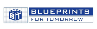 mark for B F T BLUEPRINTS FOR TOMORROW, trademark #77366277