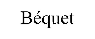 mark for BÉQUET, trademark #77367019