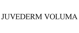 mark for JUVEDERM VOLUMA, trademark #77368471