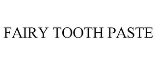 mark for FAIRY TOOTH PASTE, trademark #77371008