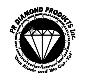 mark for PR DIAMOND PRODUCTS,INC. ONE BLADE AND WE GOT-YA!, trademark #77371288