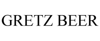 mark for GRETZ BEER, trademark #77373147