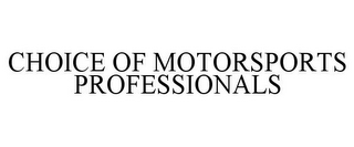 mark for CHOICE OF MOTORSPORTS PROFESSIONALS, trademark #77383438