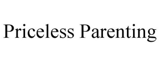 mark for PRICELESS PARENTING, trademark #77385182