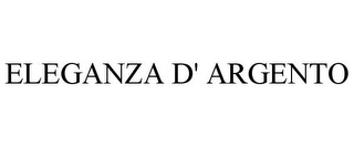 mark for ELEGANZA D' ARGENTO, trademark #77386335