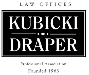 mark for LAW OFFICES KUBICKI DRAPER PROFESSIONAL ASSOCIATION FOUNDED 1963, trademark #77391412