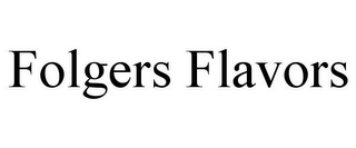 mark for FOLGERS FLAVORS, trademark #77392246