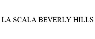 mark for LA SCALA BEVERLY HILLS, trademark #77392836