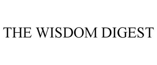 mark for THE WISDOM DIGEST, trademark #77396767