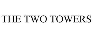 mark for THE TWO TOWERS, trademark #77397704