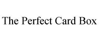 mark for THE PERFECT CARD BOX, trademark #77403305