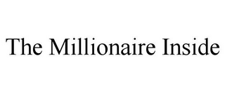 mark for THE MILLIONAIRE INSIDE, trademark #77404157