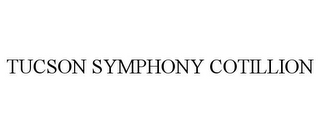 mark for TUCSON SYMPHONY COTILLION, trademark #77406554