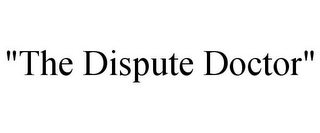 "mark for ""THE DISPUTE DOCTOR"", trademark #77410571"