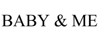 mark for BABY & ME, trademark #77412578