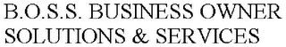 mark for B.O.S.S. BUSINESS OWNER SOLUTIONS & SERVICES, trademark #77413440