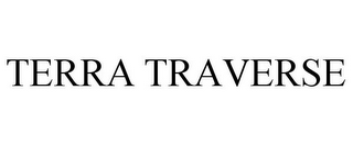 mark for TERRA TRAVERSE, trademark #77414493