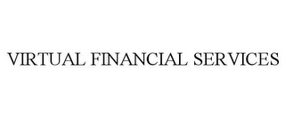 mark for VIRTUAL FINANCIAL SERVICES, trademark #77415273