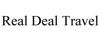 mark for REAL DEAL TRAVEL, trademark #77415417