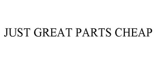 mark for JUST GREAT PARTS CHEAP, trademark #77416119