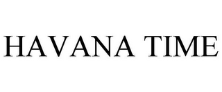 mark for HAVANA TIME, trademark #77417467