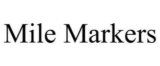 mark for MILE MARKERS, trademark #77421994