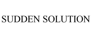 mark for SUDDEN SOLUTION, trademark #77424773