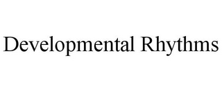 mark for DEVELOPMENTAL RHYTHMS, trademark #77428644