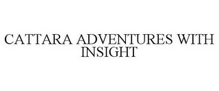 mark for CATTARA ADVENTURES WITH INSIGHT, trademark #77429819