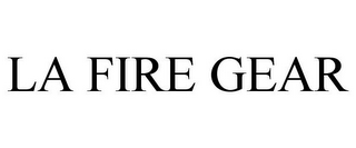 mark for LA FIRE GEAR, trademark #77440141