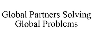 mark for GLOBAL PARTNERS SOLVING GLOBAL PROBLEMS, trademark #77441687
