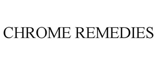 mark for CHROME REMEDIES, trademark #77442407