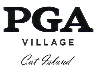 mark for PGA VILLAGE CAT ISLAND, trademark #77445803