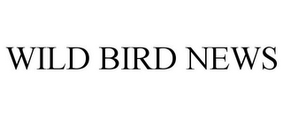 mark for WILD BIRD NEWS, trademark #77461736