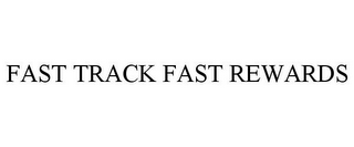 mark for FAST TRACK FAST REWARDS, trademark #77461892