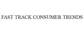 mark for FAST TRACK CONSUMER TRENDS, trademark #77462840