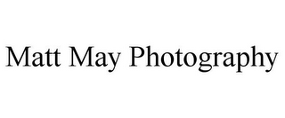 mark for MATT MAY PHOTOGRAPHY, trademark #77467871