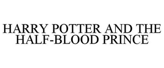 mark for HARRY POTTER AND THE HALF-BLOOD PRINCE, trademark #77468446
