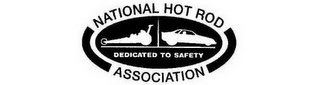 mark for NATIONAL HOT ROD ASSOCIATION DEDICATED TO SAFETY, trademark #77469717