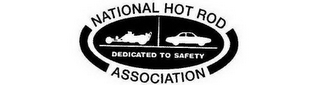 mark for NATIONAL HOT ROD ASSOCIATION DEDICATED TO SAFETY, trademark #77469719