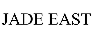 mark for JADE EAST, trademark #77469804