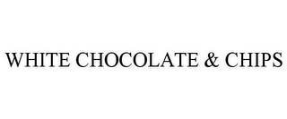 mark for WHITE CHOCOLATE & CHIPS, trademark #77471425