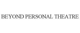 mark for BEYOND PERSONAL THEATRE, trademark #77475090