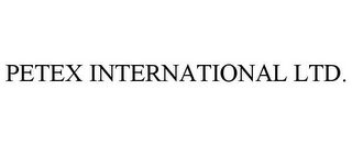 mark for PETEX INTERNATIONAL LTD., trademark #77478924