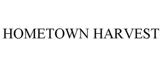 mark for HOMETOWN HARVEST, trademark #77480545