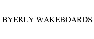 mark for BYERLY WAKEBOARDS, trademark #77483859